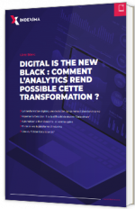 Digital is the new black : Comment l'analytics rend possible cette transformation ?