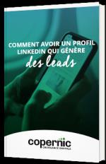 Comment avoir un profil LinkedIn qui génére des leads ?