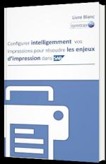 Configurer intelligemment vos impressions pour résoudre les enjeux d'impression dans SAP