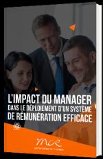 L'impact du Manager dans le déploiement d'un système de rémunération efficace