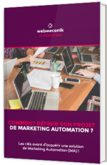 Comment définir son projet de marketing automation ?