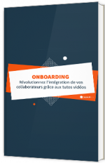 Onboarding - Révolutionnez l'intégration de vos collaborations grâce aux tutos vidéos