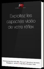 Exploitez les capacités vidéo de votre réflex