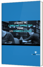 Le guide de l'inbound marketing pour les grandes écoles