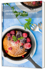 Comment faire connaître son restaurant gratuitement