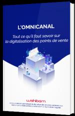 L'omnicanal - Tout ce qu'il faut savoir sur la digitalisation des points de vente