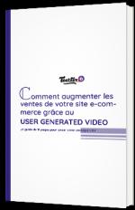 Comment augmenter les ventes de votre e-commerce grâce aux vidéos de vos clients ?