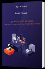 Tout savoir pour réussir vos projets de Chatbots et d'Assistants Virtuels