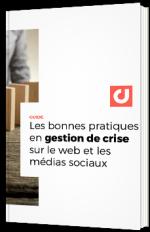 Les bonnes pratiques en gestion de crise sur le web et les médias sociaux