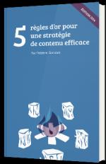 5 règles d'or pour une stratégie de contenu efficace