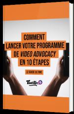 Comment lancer votre programme de video advocacy en 10 étapes