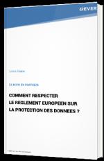 Comment respecter le règlement européen sur la protection des données ?