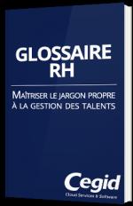 Glossaire RH - Maîtriser le jargon propre à la gestion des talents