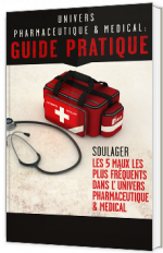Univers pharmaceutique & médical : guide pratique