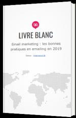 Email marketing : les bonnes pratiques en emailing en 2019