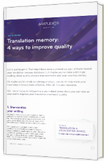 Translation memory: 4 ways to improve quality