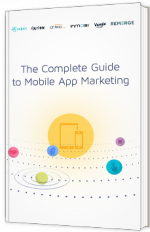 The Complete Guide to Mobile App Marketing