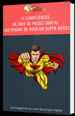 17 compétences de chef de projet digital qui feront de vous un super-héros
