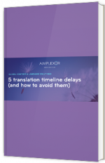 5 translation timeline delays (and how to avoid them)