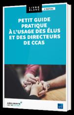 Petit guide pratique à l'usage des élus et des directeurs de CCAS