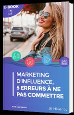 Marketing d'influence, 5 erreurs à ne pas commettre
