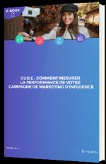 Comment mesurer la performance de votre campagne de marketing d'influence