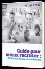 Guide pour mieux recruter : définir sa vision et son besoin