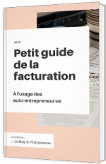Petit guide de la facturation à l'usage des auto-entrepreneurs