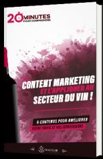 20 minutes pour comprendre le content marketing et l'appliquer au secteur du vin