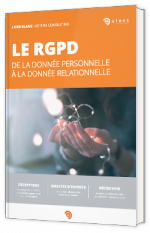Le RGPD : de la donnée personnelle à la donnée relationnelle
