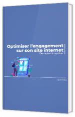 Comment optimiser l'engagement sur votre site internet : de capter à captiver