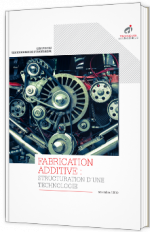 Fabrication additive : structuration d'une technologie