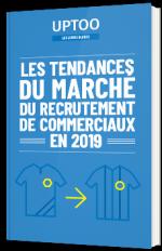 Les tendances du marché du recrutement de commerciaux en 2019