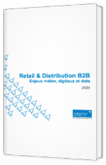 Retail & Distribution B2B : enjeux métier, digitaux & data