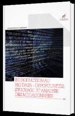 Introduction ou Big Data - Opportunités, stockage et analyse des mégadonnées