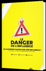 Le danger de l'influence ou comment rater son opé influence ?