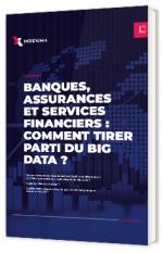 Banques, assurances et services financiers : comment tirer parti du Big Data ?