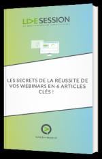 Les secrets de la réussite de vos webinars en 6 articles clés !