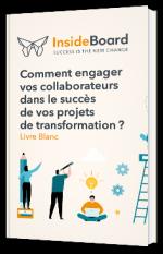 Comment engager vos collaborateurs dans le succès de vos projets de transformation ?