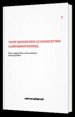 Tout savoir sur le marketing conversationnel