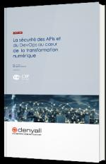La sécurité des APIs et du DevOps au cœur de la transformation numérique