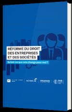 Réforme du droit des entreprises et des sociétés  : Qu'est-ce que cela change pour moi ?