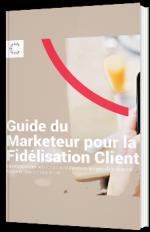 Guide du marketeur pour la fidélisation client