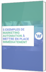 5 exemples de marketing automation à mettre en place immédiatement