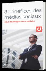 8 bénéfices des médias sociaux pour développer votre activité