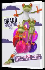Brand Marketing : Concevoir ou refondre sa stratégie de marque