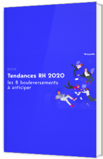 Tendances RH 2020 : les 8 bouleversements à anticiper