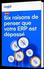 Six raisons de penser que votre ERP est dépassé