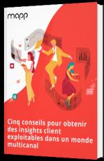 Cinq conseils pour obtenir des insights client exploitables dans un monde cross canal