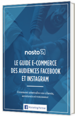 Le guide e-commerce des audiences Facebook et Instagram